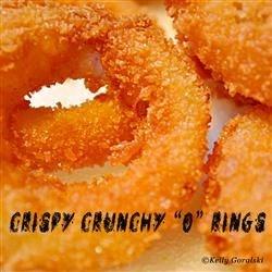 """Crispy Crunchy """"O"""" Rings"""