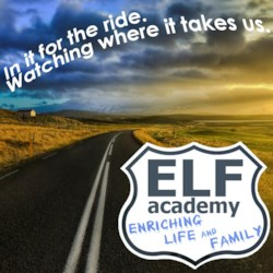 ELFamilyAcademy: In it for the ride. Watching where it takes us.