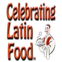 """Celebrating Latin Food """"Hispanic Foodie"""""""